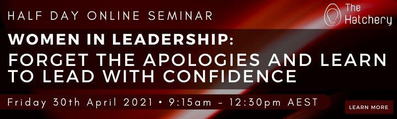 Forget the Apologies and Learn to Lead with Confidence - Online Seminar