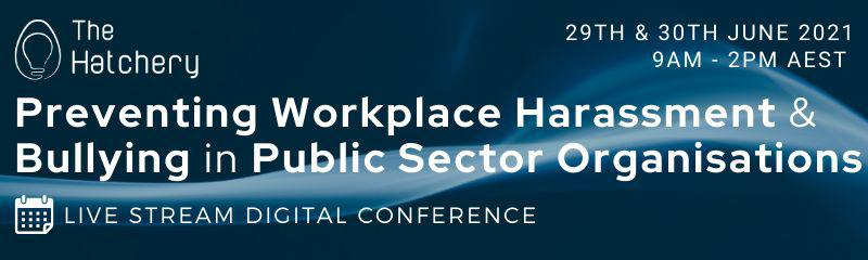 Preventing Workplace Harassment & Bullying in Public Sector Organisations Conference