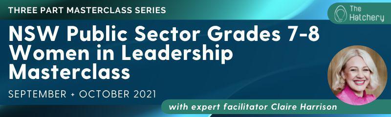 NSW Public Sector Grades 7-8 Women in Leadership Masterclass