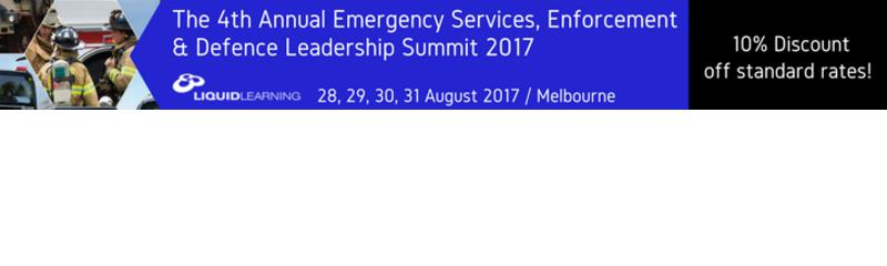 The 4th Annual Emergency Services, Enforcement and Defence Leadership Summit 2017