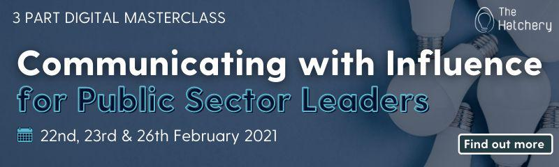 Communicating with Influence for Public Sector Leaders Masterclass